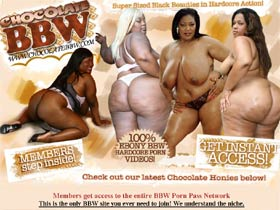 Chocolate BBW - Super Sized Black Beauties in Hardcore Action!